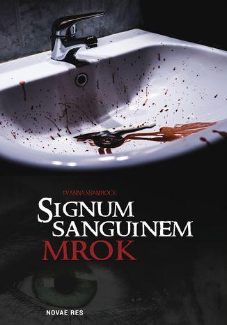 Okładka książki/ebooka Signum Sanguinem. Mrok