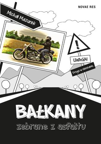 Okładka książki Bałkany zebrane z asfaltu