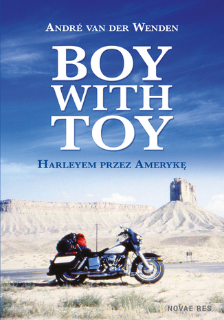 Boy with Toy. Harleyem przez Amerykę