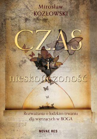 Okładka książki/ebooka Czas i nieskończoność. Rozważania o ludzkim trwaniu dla wierzących w Boga