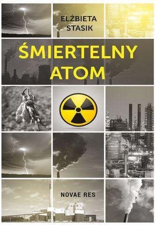 Okładka książki Śmiertelny atom
