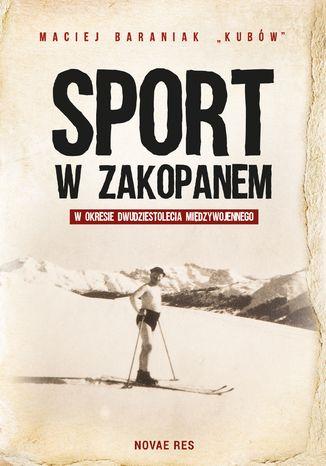 Okładka książki Sport w Zakopanem w okresie dwudziestolecia międzywojennego