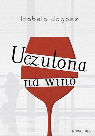 Okładka książki/ebooka Uczulona na wino