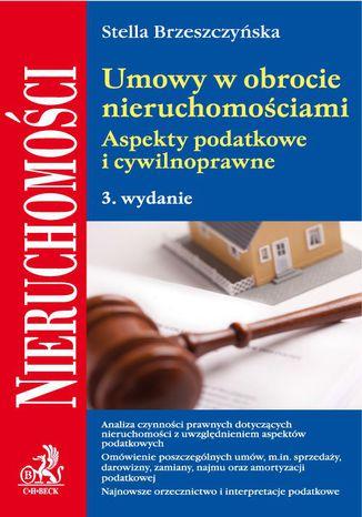 Okładka książki/ebooka Umowy w obrocie nieruchomościami. Aspekty podatkowe i cywilnoprawne. Wydanie 3