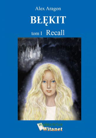 Okładka książki/ebooka Błękit. Tom I. Recall