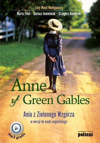 Okładka książki Anne of Green Gables. Ania z Zielonego Wzgórza w wersji do nauki języka angielskiego