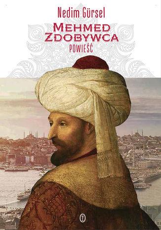 Okładka książki/ebooka Mehmed Zdobywca