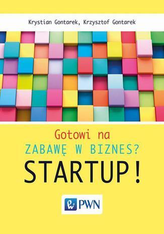 Okładka książki/ebooka Gotowi na zabawę w biznes? Startup!
