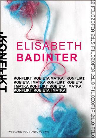 Okładka książki/ebooka Konflikt. Kobieta i matka