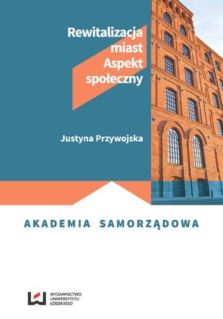 Okładka książki/ebooka Rewitalizacja miast. Aspekt społeczny
