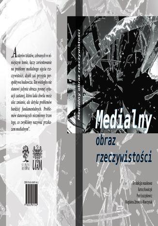 Okładka książki/ebooka Medialny obraz rzeczywistości