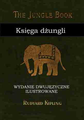 Okładka książki Księga dżungli. Wydanie dwujęzyczne ilustrowane