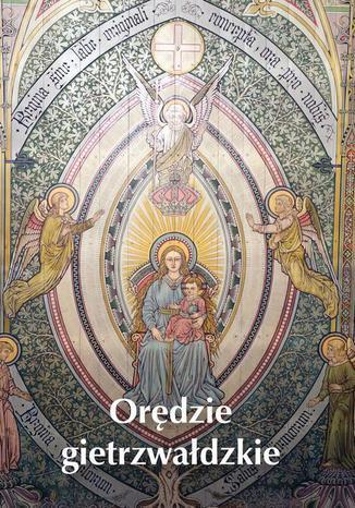 Okładka książki/ebooka Orędzie gietrzwałdzkie