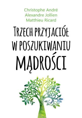 Okładka książki Trzech przyjaciół w poszukiwaniu mądrości