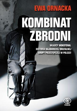 Okładka książki Kombinat zbrodni. Grupa mokotowska