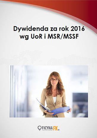 Okładka książki Dywidenda za rok 2016 wg UoR i MSR/MSSF