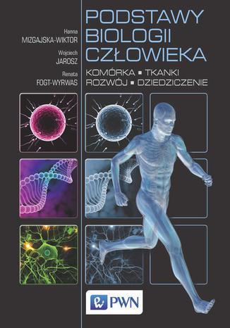 Okładka książki/ebooka Podstawy biologii człowieka. Komórka, tkanki, rozwój, dziedziczenie