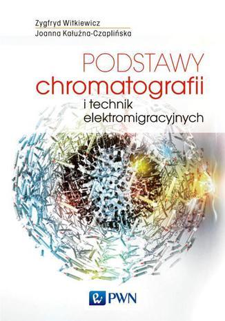 Okładka książki Podstawy chromatografii i technik elektromigracyjnych