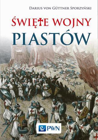 Okładka książki/ebooka Święte wojny Piastów