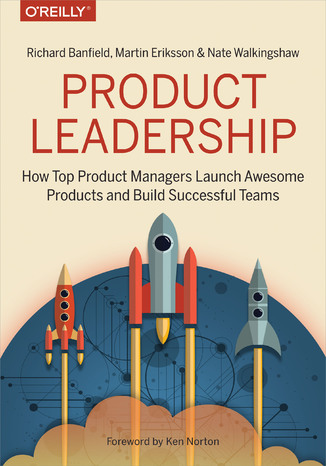 Okładka książki Product Leadership. How Top Product Managers Launch Awesome Products and Build Successful Teams