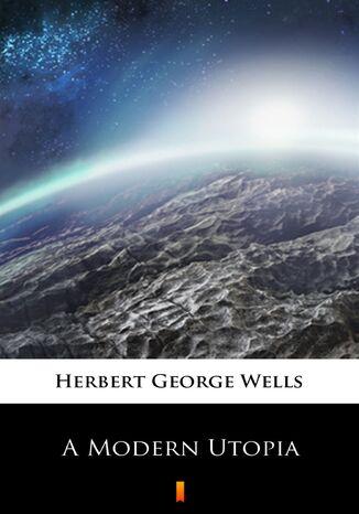 Okładka książki A Modern Utopia