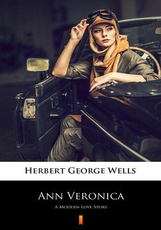 Okładka książki Ann Veronica. A Modern Love Story