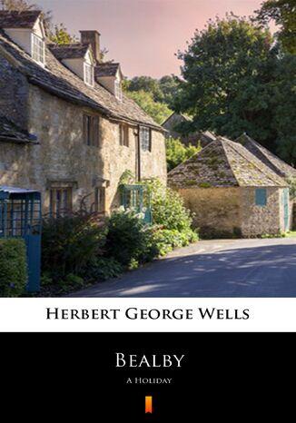 Okładka książki Bealby. A Holiday