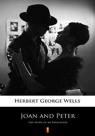 Okładka książki/ebooka Joan and Peter. The Story of an Education