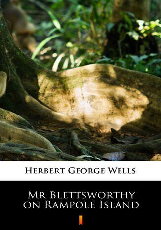 Okładka książki Mr Blettsworthy on Rampole Island