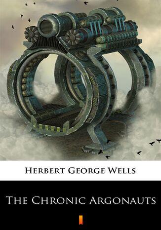 Okładka książki The Chronic Argonauts