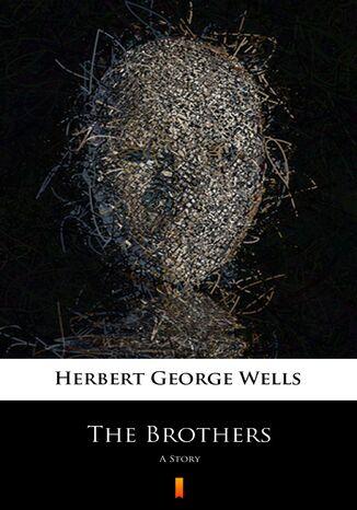 Okładka książki The Brothers. A Story