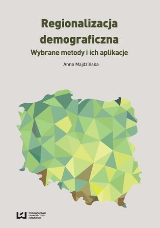 Okładka książki Regionalizacja demograficzna. Wybrane metody i ich aplikacje