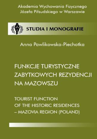 Okładka książki Funkcje turystyczne zabytkowych rezydencji na Mazowszu
