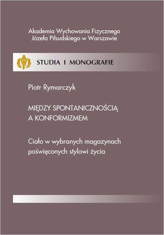 Okładka książki Między spontanicznością a konformizmem