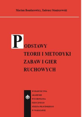 Okładka książki Podstawy teorii i metodyki zabaw i gier ruchowych