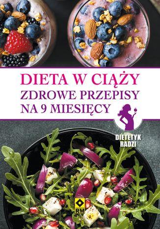 Okładka książki/ebooka Dieta w ciąży. Zdrowe przepisy na 9 miesięcy