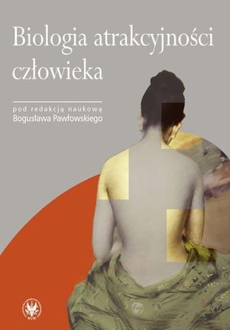 Okładka książki/ebooka Biologia atrakcyjności człowieka