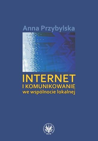 Okładka książki Internet i komunikowanie we wspólnocie lokalnej