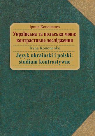 Okładka książki/ebooka Język ukraiński i polski : studium kontrastywne