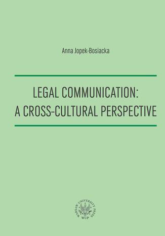 Okładka książki Legal Communication : A Cross-Cultural Perspective