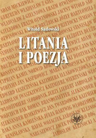 Okładka książki Litania i poezja. Na materiale literatury polskiej od XI do XXI wieku
