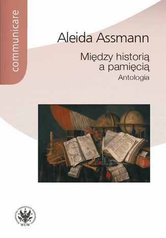Okładka książki/ebooka Między historią a pamięcią. Antologia