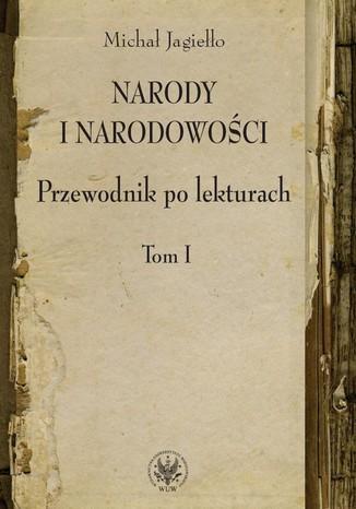 Okładka książki/ebooka Narody i narodowości. Przewodnik po lekturach, t. 1