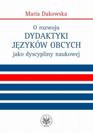 Okładka książki/ebooka O rozwoju dydaktyki języków obcych jako dyscypliny naukowej