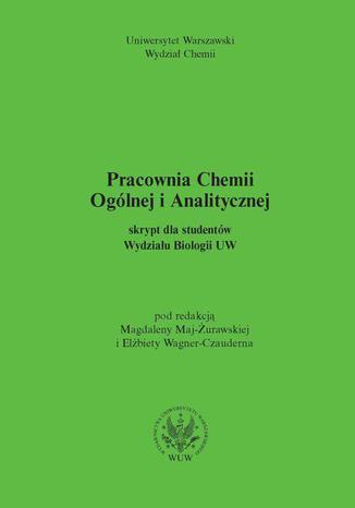 Okładka książki/ebooka Pracownia chemii ogólnej i analitycznej (2011, wyd. 2). Skrypt dla studentów Wydziału Biologii UW (dla Wydziału Chemii UW)