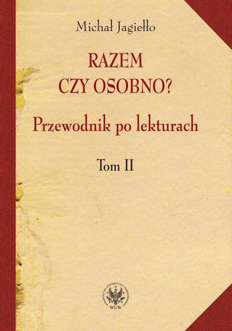 Okładka książki/ebooka Razem czy osobno? Przewodnik po lekturach. T. 2