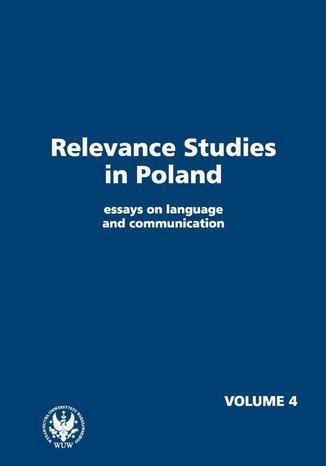 Okładka książki/ebooka Relevance Studies in Poland essays on language and communication. Volume 4