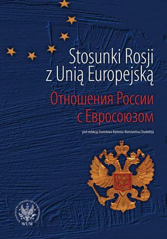 Okładka książki Stosunki Rosji z Unią Europejską