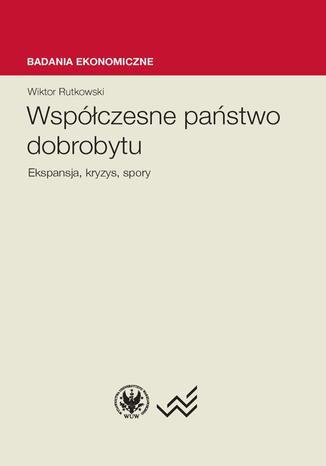 Okładka książki/ebooka Współczesne państwo dobrobytu. Ekspansja, kryzysy, spory