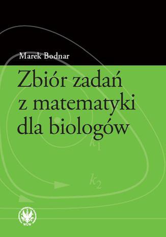 Okładka książki/ebooka Zbiór zadań z matematyki dla biologów